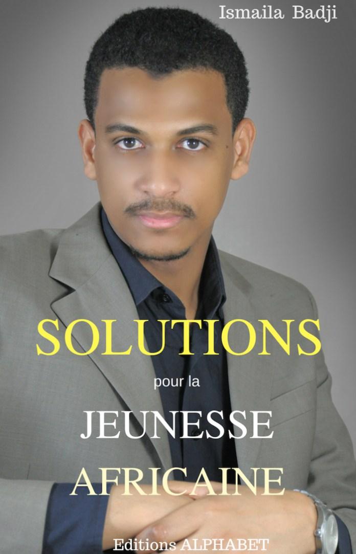 Livre : «  Solutions pour la jeunesse africaine » de Ismaïla Badji intégré dans les bibliothèques universitaires à l'étranger