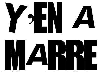 A Y EN A MARRE, TOUCHE PAS A MA REPUBLIQUE !