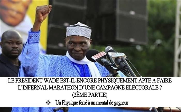 Le président Wade est-il encore physiquement apte à faire l'infernal marathon d'une campagne électorale? 2ème partie