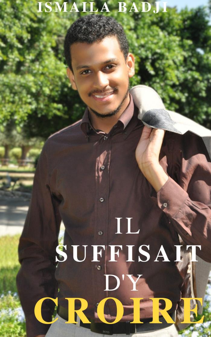 CULTURE : « Il suffisait d'y croire », la nouvelle production littéraire de Ismaïla Badji