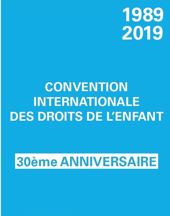 30e anniversaire de la Convention internationale des droits de l'Enfant : L'enfant, un sujet de droit et non objet de droit !