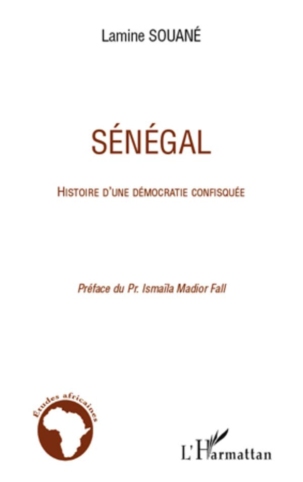 Sénégal: Histoire d'une démocratie confisquée (Lamine Souané)