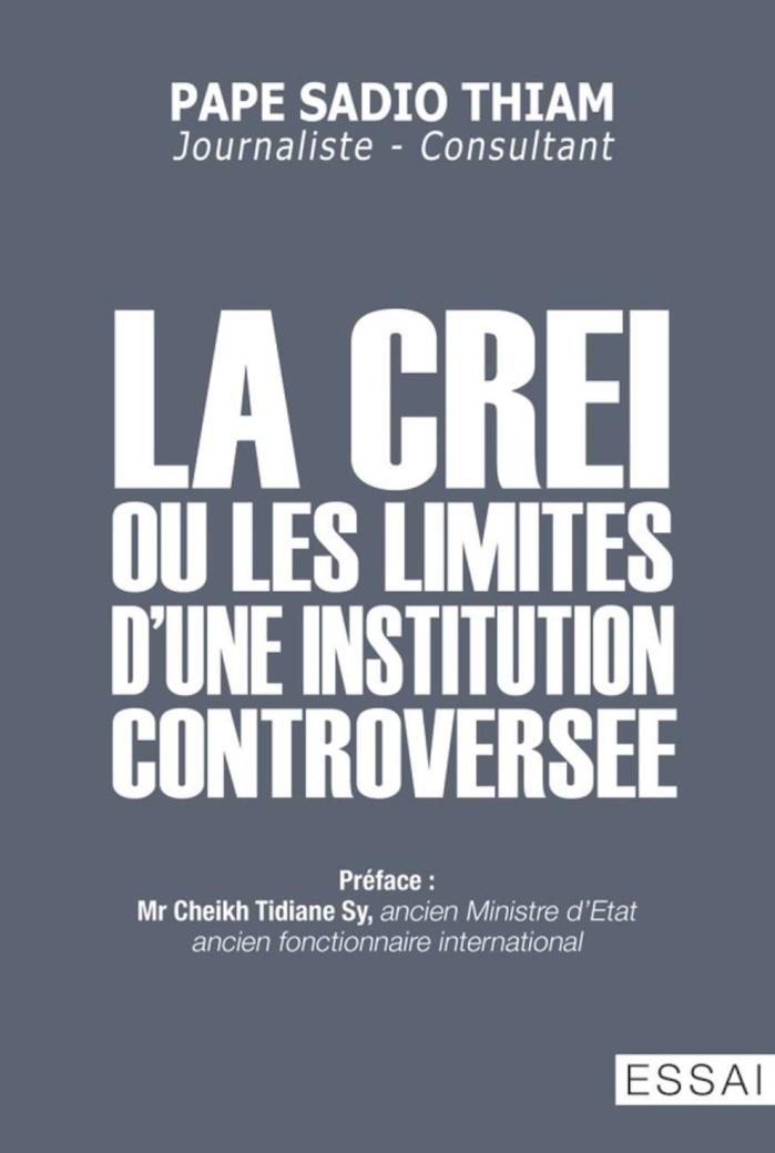 Résumé du livre « la Crei ou les limites d'une institution controversée » (Pape Sadio Thiam)