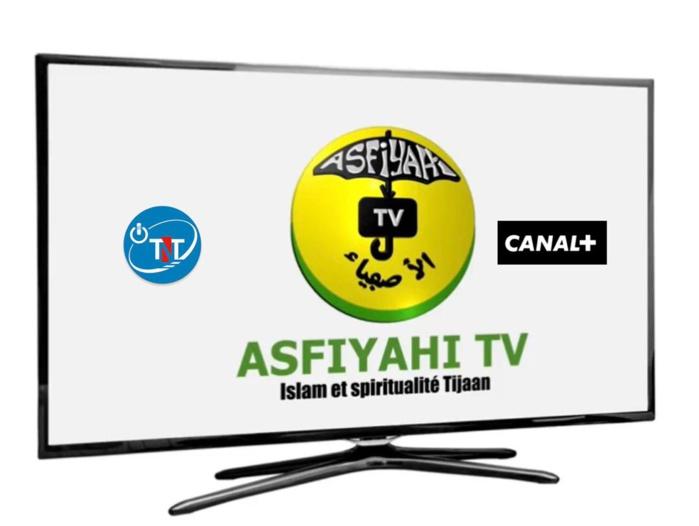 La Chaîne de Télévision Islamique et Tijane «  Asfiyahi TV » désormais disponible sur CANAL PLUS