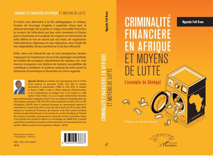 Criminalité financière : un nouvel ouvrage de Ngouda Fall Kane explore l'exemple du Sénégal et livre des pistes de solution au phonème