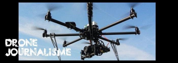 Drones et Journalisme: Demain, les ''dronalistes''