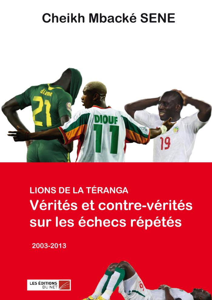 Analyse critique de la tanière : Cheikh Mbacké Sène publie « Lions de la Téranga : Vérités et contre-vérités sur les échecs répétés »