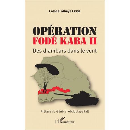 LES BONNES FEUILLES DE « FODE KABA II » : Des Diambars dans le vent ! (Par : Colonel Mbaye Cissé)