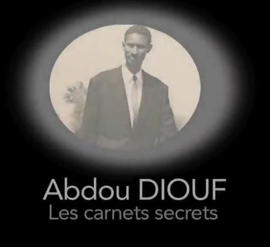 """Projection du film documentaire """"Les carnets secrets"""" : Abdou Diouf assistera à la projection et aux témoignages publics"""