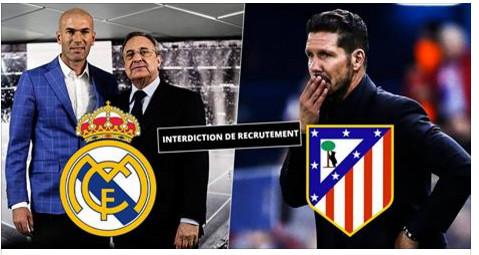 C'est officiel, le Real Madrid C.F. et l'Atlético de Madrid sont interdits de recrutement !