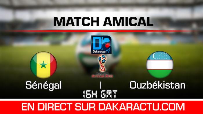Suivez en direct le match Sénégal/Ouzbékistan sur Dakaractu à 16h