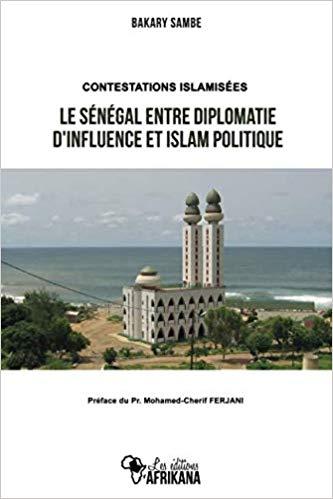 Religion et politique : Le nouveau livre de Bakary Sambe conteste les « paradigmes dominants » et pointe les « inconséquences de l'Etat »