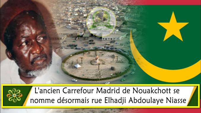 Nouakchott / Médina Baye à l'honneur : L'ancien carrefour Madrid porte désormais le nom d'El hadj Abdoulaye Niass.