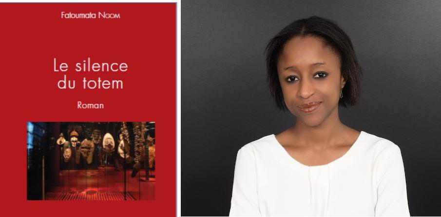 Littérature - « Le Silence du totem » : Fatoumata Sissi Ngom remet au goût du jour la restitution des œuvres d'arts pré coloniaux