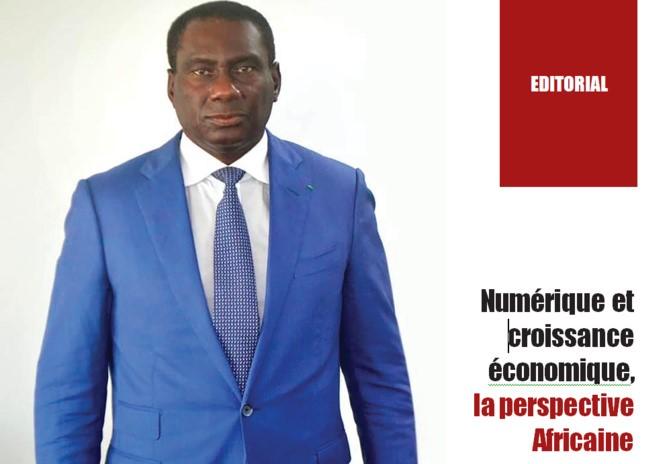 EDITORIAL- Numérique et croissance économique, la perspective Africaine DR. CHEIKH KANTE - Ministre, auprès du Président de la République, en Charge du Suivi du PSE
