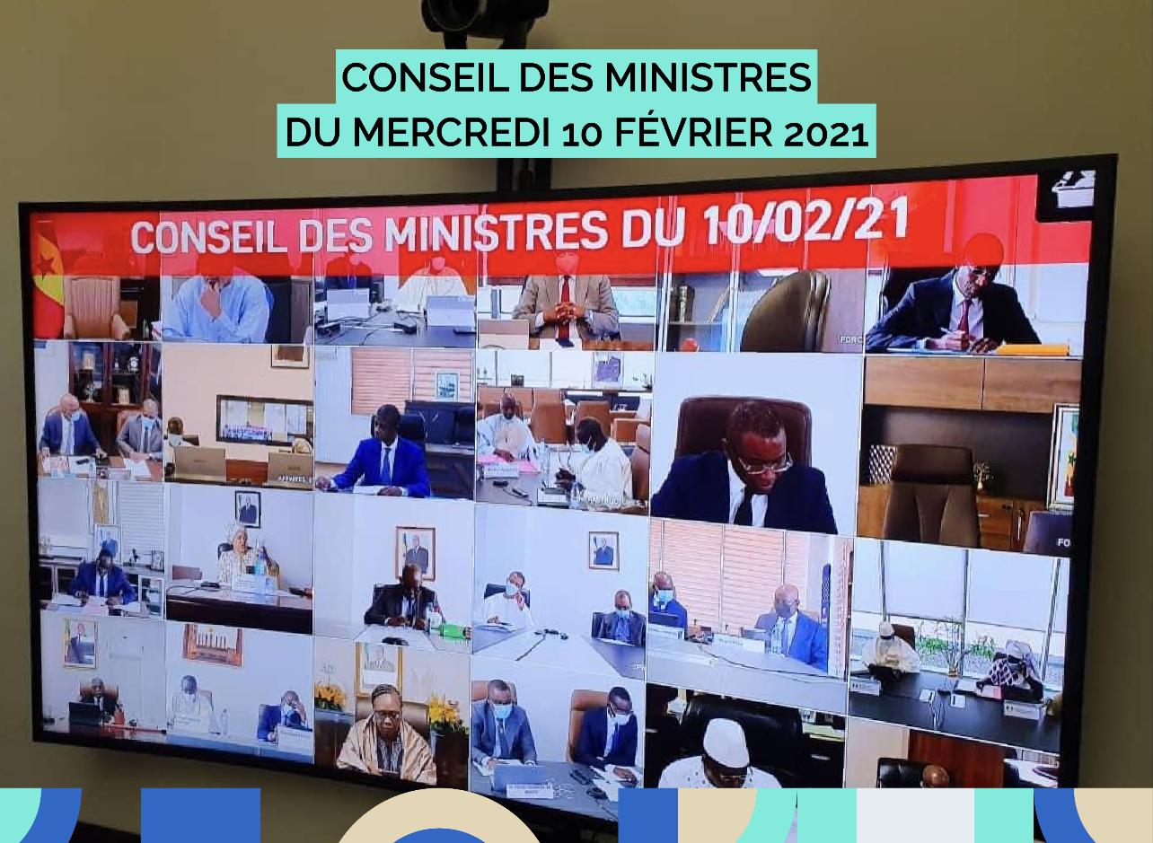 Communiqué du conseil des ministres du Mercredi 10 Février 2021.