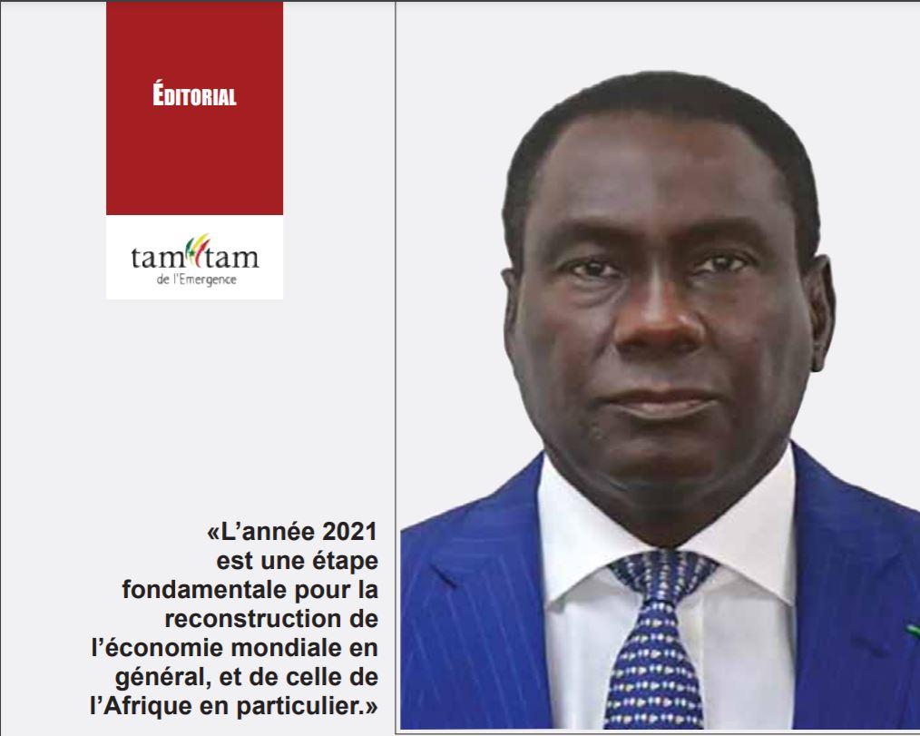 Editorial : « L'année 2021 est une étape fondamentale pour la reconstruction de l'économie mondiale en général, et de celle de l'Afrique en particulier. »