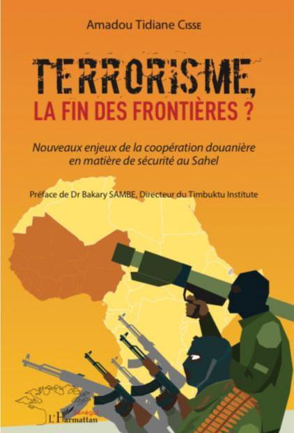 """""""Terrorisme : La fin des frontières ?"""", Un nouvel ouvrage au coeur des complexités du phénomène terroriste au Sahel."""