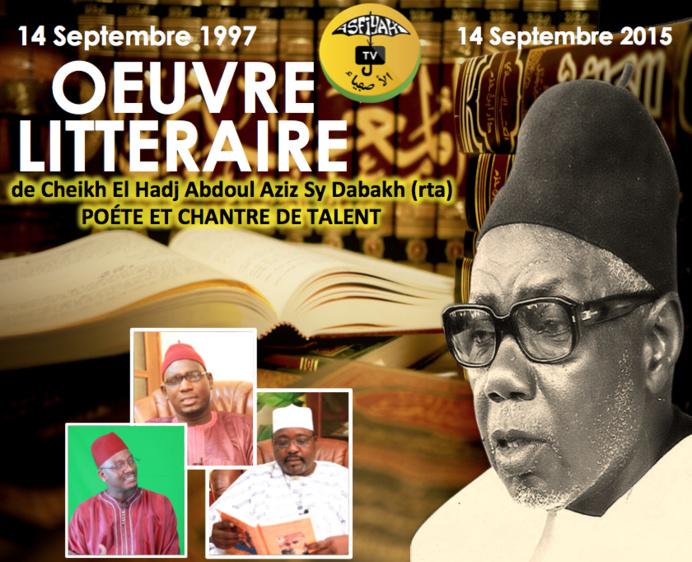 L'Oeuvre Littéraire de El Hadj Abdoul Aziz Sy Dabakh, Poète et Chantre de Talent