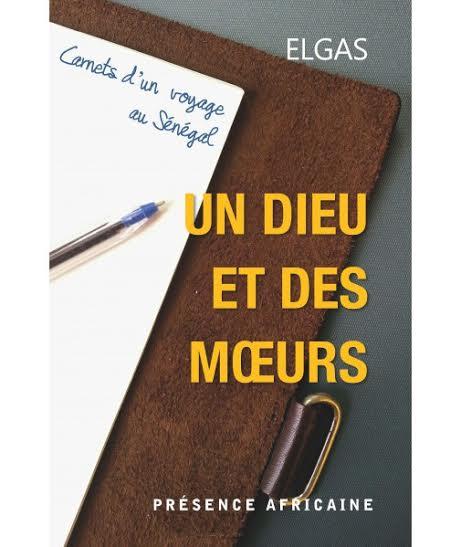 Note de lecture : « Un dieu et des mœurs » de l'écrivain sénégalais Elgas .